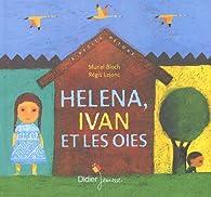 Helena, Ivan et les oies par Bloch