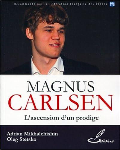 628ad8dddaafe Ebook téléchargements pour pdf gratuit Magnus Carlsen   L ascension ...