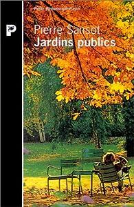 Jardins publics par Pierre Sansot