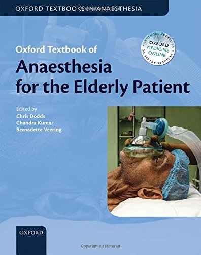 Oxford Textbook of Anaesthesia for the Elderly Patient (Oxford Textbook in Anaesthesia)