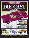 Today's Hottest Die-Cast Vehicles