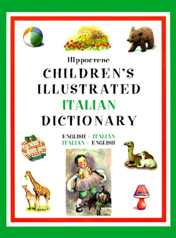Hippocrene Children's Illustrated Italian Dictionary: English-Italian/Italian-English