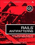 img - for Rails AntiPatterns: Best Practice Ruby on Rails Refactoring (Addison-Wesley Professional Ruby) book / textbook / text book