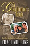 A Grandmother's Touch: Heartwarming Stories of Love Across Generations