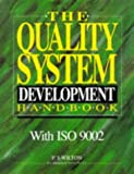 The Quality System Development Handbook with ISO 9002, P. S. Wilton, 0131272594