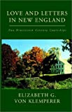 Love and Letters in New England, Elizabeth G. von Klemperer, 1401069606