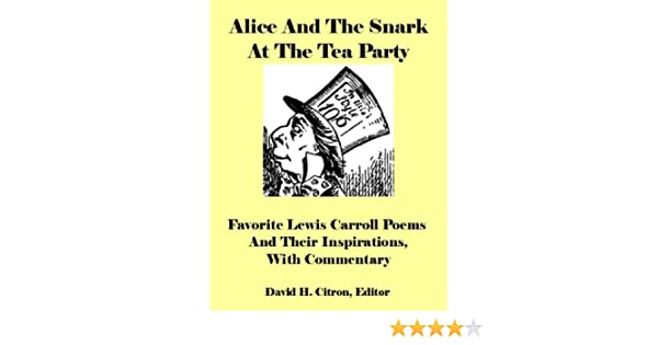 Alice The Snark At The Tea Party Favorite Lewis Carroll Poems And Their Inspirations With Commentary