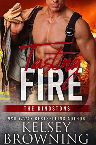 Tasting Fire (Steele Ridge: The Kingstons Book - Series Kingston