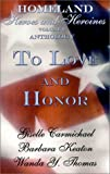 img - for To Love and Honor (Homeland Heroes and Heroines, Vol. 2) book / textbook / text book