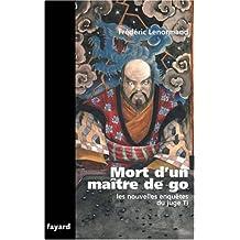 NOUVELLES ENQUETES DU JUGE TI (LES) : MORT D'UN MAITRE DE GO