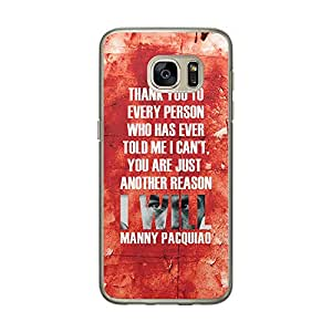 Loud Universe Samsung Galaxy S7 Thank You To Every Person Who Has Ever Told Me I Can't, You Are Just Another Reason I Will Manny Pacquiao Printed Transparent Edge Case - Red