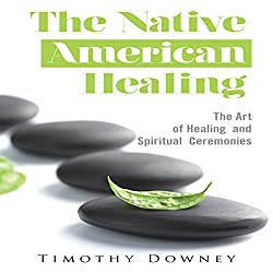 The Native American Healing