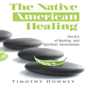 The Native American Healing Audiobook