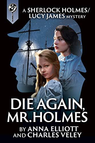 Die Again, Mr. Holmes by Anna Elliott