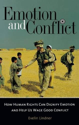 Emotion and Conflict: How Human Rights Can Dignify Emotion and Help Us Wage Good Conflict (Contemporary Psychology (Hard