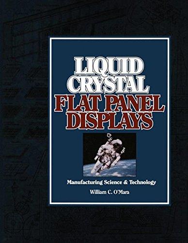 Liquid Crystal Flat Panel Displays: Manufacturing Science & (Liquid Crystal Filter)