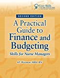A Practical Guide to Finance and Budgeting: Skills for Nurse Managers, Second Edition (Core Skills for Nurse Managers)