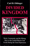 Divided Kingdom, Carl D. Oblinger, 0912226285