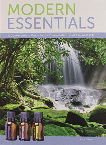 (Modern Essentials a Contemporary Guide to the Therapeutic Use of Essential Oils (6th Edition))