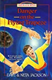 Front cover for the book Danger on the Flying Trapeze by Dave Jackson