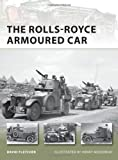The Rolls-Royce Armoured Car, David Fletcher, 1849085803