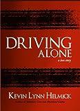 Driving Alone, Kevin Lynn Helmick, 0982880693