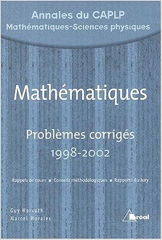 Livres gratuits en ligne Mathématiques : Problèmes corrigés 1998-2002 Annales du CAPLP MSP pdf epub