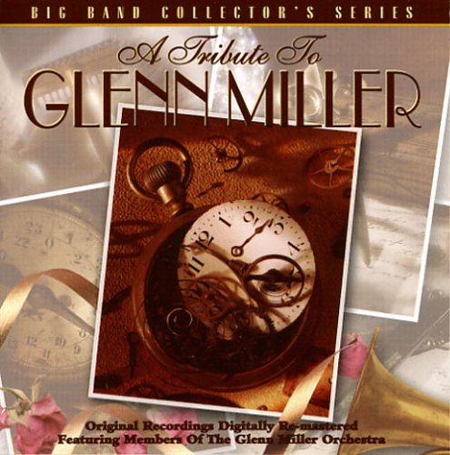 Tribute To Glenn Miller: Big Band Collector's ()