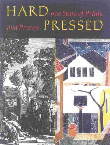 Hard Pressed: 600 Years of Prints and Process by Brand: Hudson Hills