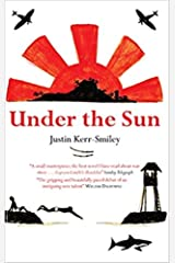 Under the Sun: A moving and compelling tale of friendship in the midst of war Kindle Edition