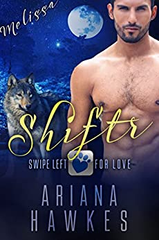 Shiftr: Swipe Left for Love (Melissa): BBW Werewolf Romance (Hope Valley BBW Dating App Romance Book 3) by [Hawkes, Ariana]
