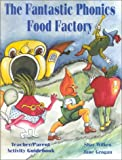 The Fantastic Phonics Food Factory, Shar Wilkes and Jane Grogan, 0944435483