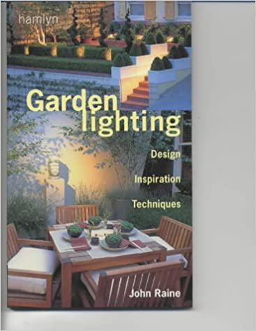 Garden Lighting: Design, Inspiration, Techniques