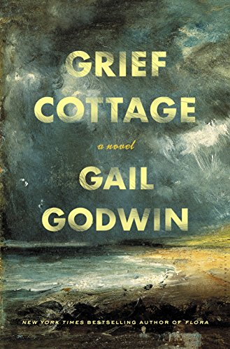 Grief Cottage: A Novel by [Godwin, Gail]