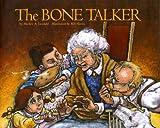 The Bone Talker, Shelley A. Leedahl, 0889952140