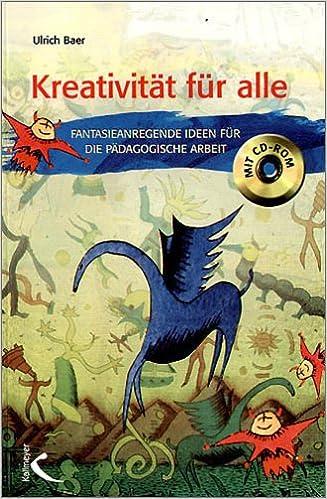 Kreativität Für Alle Fantasieanregende Ideen Für Die