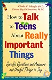 How to Talk to Teens about Really Important Things, Charles E. Schaefer and Theresa Foy DiGeronimo, 0787943584