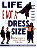 img - for Life Is Not a Dress Size book / textbook / text book