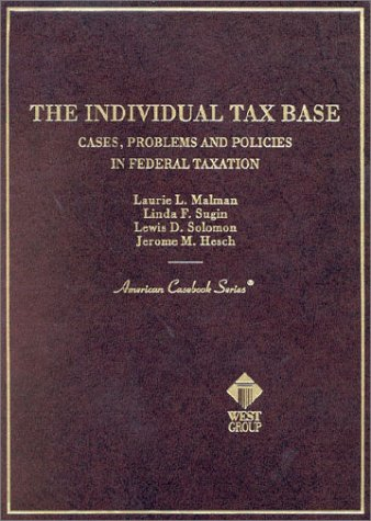 The Individual Tax Base: Cases, Problems and Policies in Federal Taxation