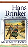Hans Brinker, the Silver Skates (Classics for Young Readers)