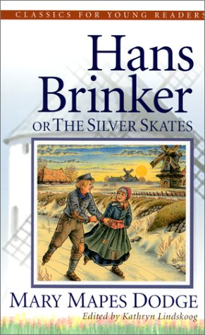 Hans Brinker, the Silver Skates (Classics for Young Readers) (Dodge Brothers)