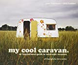 My Cool Caravan: An Inspirational Guide to Retro-Style Caravans