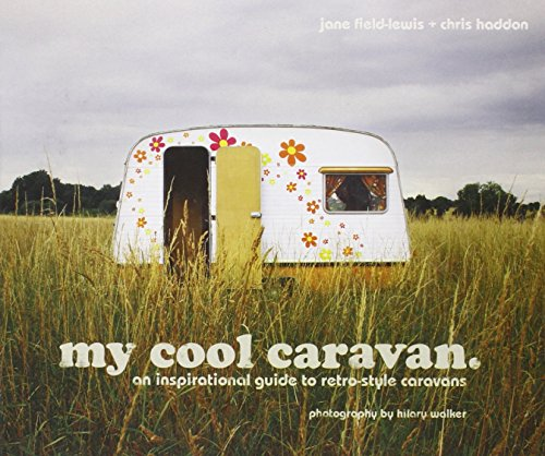 My Cool Caravan: An Inspirational Guide to Retro-Style - Caravan Original