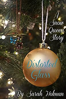 Distorted Glass: A Snow Queen Story by [Holman, Sarah]