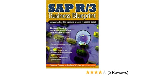 Sap r3 business blueprint understanding the business process sap r3 business blueprint understanding the business process reference model thomas a curran gerhard keller andrew ladd 9780135211472 amazon malvernweather Image collections