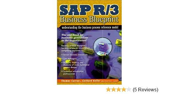 Sap r3 business blueprint understanding the business process sap r3 business blueprint understanding the business process reference model thomas a curran gerhard keller andrew ladd 9780135211472 amazon malvernweather Images