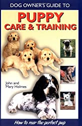 Puppy Care and Training (Dog Owner's Guide)