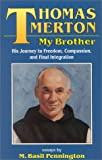 Thomas Merton, My Brother, M. Basil Pennington, 1565480392