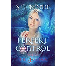 Perfekt Control: A YA Superhero Adventure Novel (The Ære Saga Book 2)