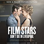 Film Stars Don't Die in Liverpool: A True Story | Peter Turner